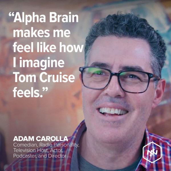 Alpha Brain makes me feel like how I imagine Tom Cruise Feels